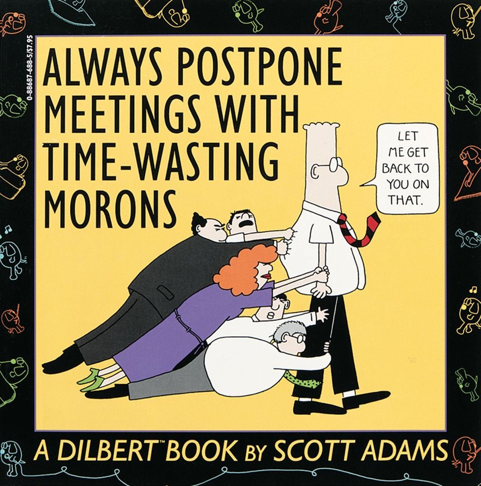 Always postpone meetings (Dilbert)