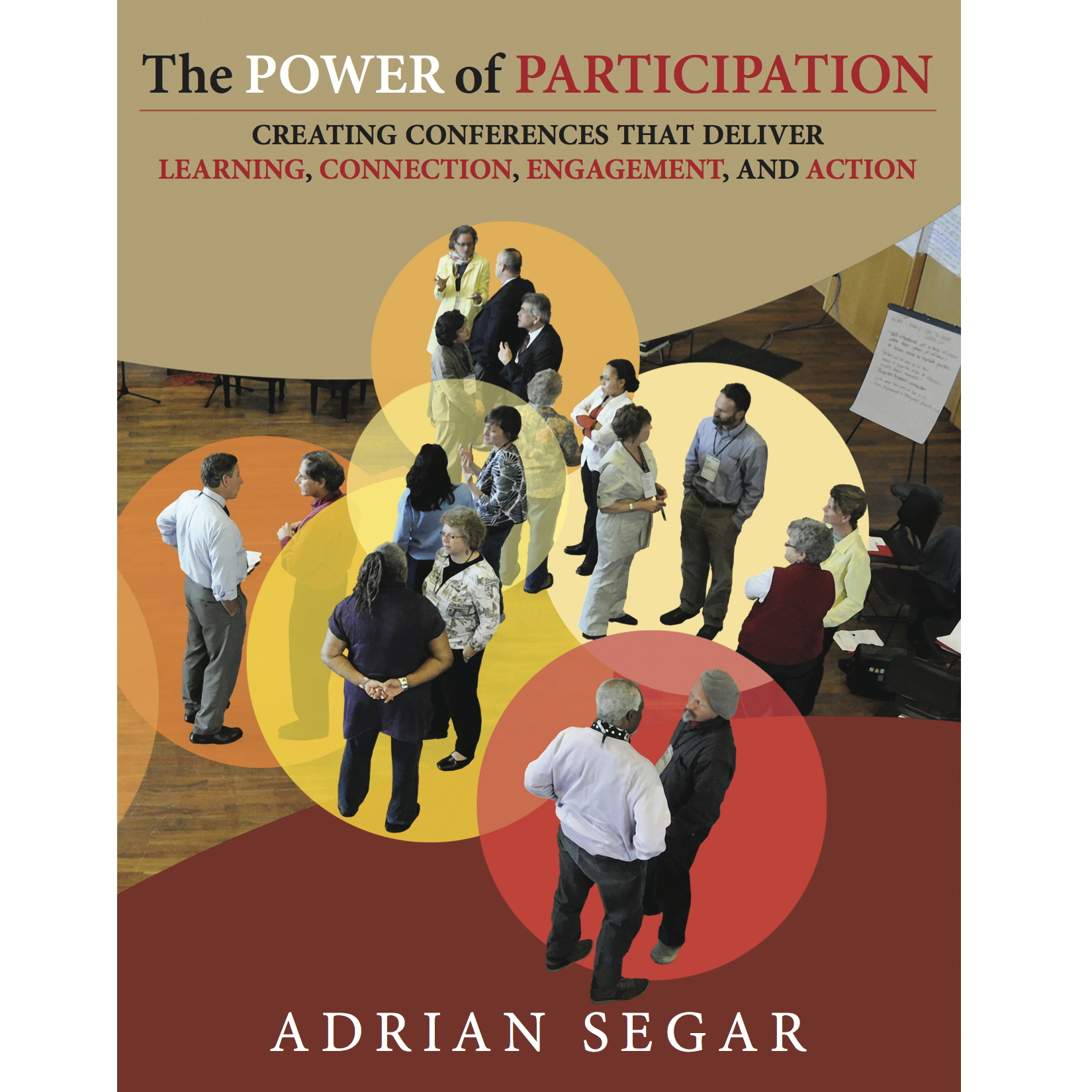 The Power of Participation: Creating Conferences That Deliver Learning, Connection, Engagement, and Action—combo (1 ebook license, 1 paperback)