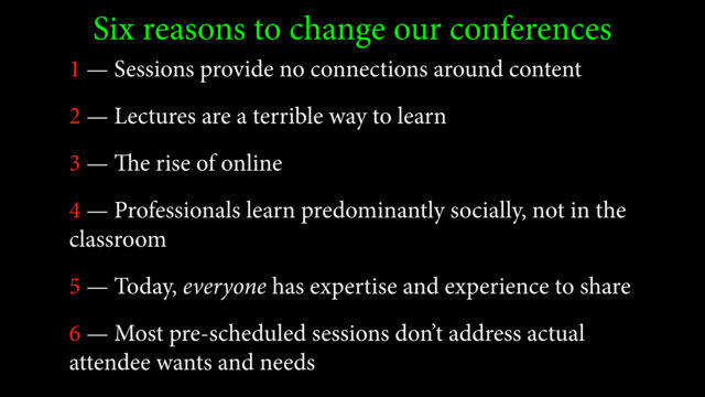 Six reasons to change our conferences