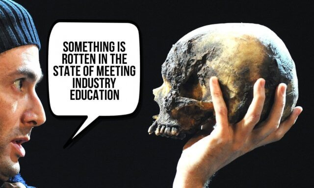 Something is rotten in the state of meeting industry education